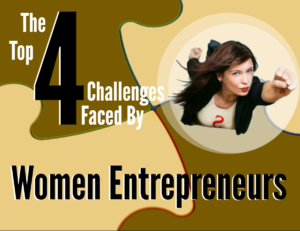 Top 4 Challenges Faced By Women Entrepreneurs